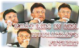 What lies in Gen. Musharraf's Future?